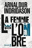 La femme de l'ombre / Arnaldur Indridason | Arnaldur Indridason (1961-....). Auteur