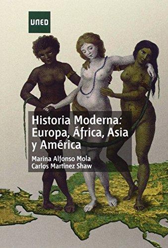 Historia moderna: Europa, África, Asia y América par Carlos MARTÍNEZ SHAW