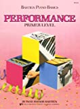 Bastien Piano Basics: Performance Primer (Primer Level/Bastien Piano Basics Wp210) by Jane Bastien (11-Nov-1997) Paperback