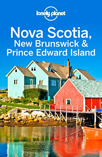 Lonely Planet Nova Scotia, New Brunswick & Prince Edward Island (Travel Guide) (English Edition)