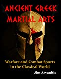 ANCIENT GREEK MARTIAL ARTS:  Warfare and Combat Sports in the Classical World is a fully-illustrated guide to the battlefield tactics  of the hoplite soldier and the athletic competitions that evolved from them. The author examines their historical o...
