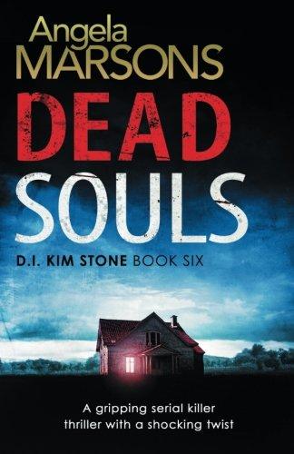 dead-souls-a-gripping-serial-killer-thriller-with-a-shocking-twist-volume-6-detective-kim-stone-crim