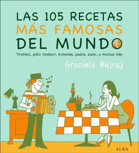 Las 105 recetas más famosas del mundo (Cocina) por Graciela Bajraj