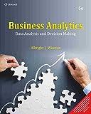 Business Analytics: Data Analysis And Decision Making,5Ed