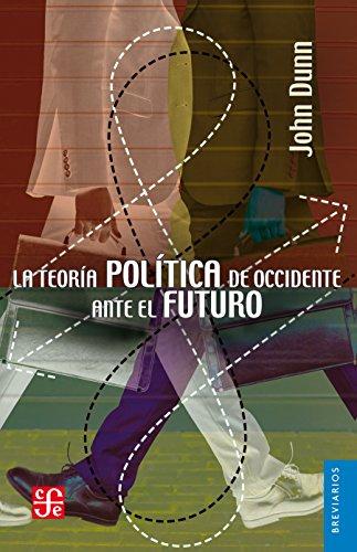 La teoría política de Occidente ante el futuro (Seccion de Obras de Politica y Derecho)