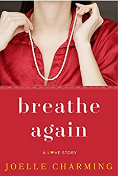 Breathe Again: A Love Story by [Charming, Joelle]
