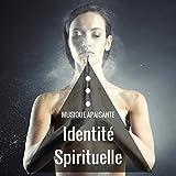 Identité Spirituelle: Musique apaisante de réflexion et inspiration avec sons de la nature