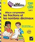 Mini Chouette - Mieux comprendre les fractions et les nombres décimaux CM1/CM2 9-11 ans