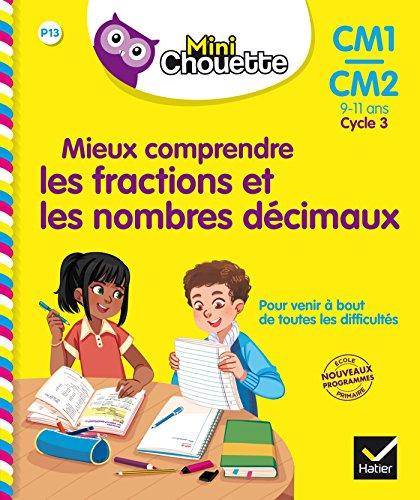Mini Chouette - Mieux comprendre les fractions et les nombres décimaux CM1/CM2 9-11 ans par Albert Cohen