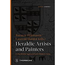 Heraldic Artists and Painters in the Middle Ages and Early Modern Times (Heraldic Studies)