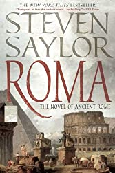 Roma: The Novel of Ancient Rome (Novels of Ancient Rome) Saylor, Steven ( Author ) Mar-04-2008 Paperback