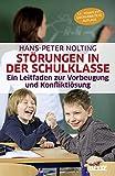 Störungen in der Schulklasse: Ein Leitfaden zur Vorbeugung und Konfliktlösung - Hans-Peter Nolting