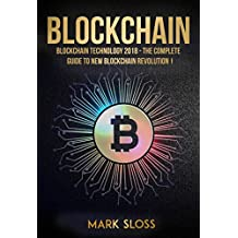 Blockchain: Blockchain Technology 2018 - The Complete Guide To New Blockchain Revolution (English Edition)