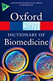 A Dictionary of Biomedicine (Oxford Quick Reference)