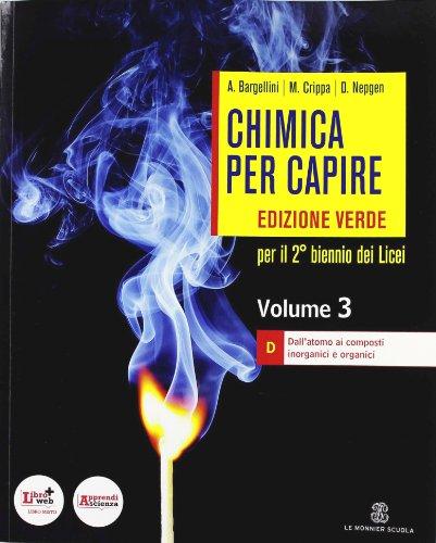 Chimica per capire. Tomo D. Ediz. verde. Con espansione online. Per i Licei e gli Ist. magistrali