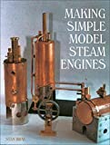 [Making Simple Model Steam Engines] (By: Stan Bray) [published: March, 2006]