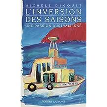 L'Inversion des saisons: Une passion australienne