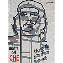 1967-2017. In morte del Che Guevara
