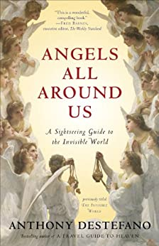 Angels All Around Us: A Sightseeing Guide to the Invisible World par [DeStefano, Anthony]
