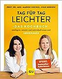 Tag für Tag leichter - das Kochbuch: Intelligent, intuitiv und individuell essen und abnehmen (GU Diät&Gesundheit) - Marion Kiechle, Julie Gorkow