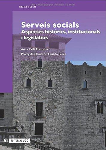 Descargar Libro Serveis socials: Aspectes històrics, institucionals i legislatius (Manuals) de Antoni Vilà Mancebo