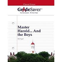 GradeSaver (TM) ClassicNotes: Master Harold... And the Boys (English Edition)
