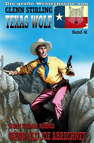 Texas Wolf Band 41 Wenn Old Joe abrechnet