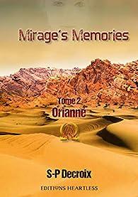 Mirage's Memories : Tome 2 : Orianne par S-P Decroix