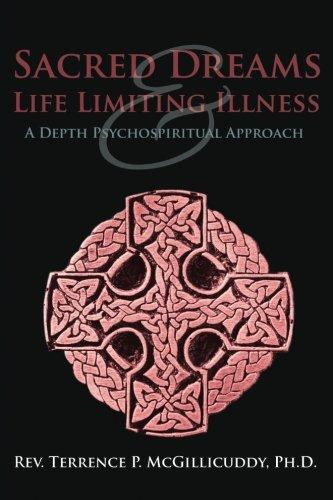 Sacred Dreams Life Limiting Illness A Depth Psychospiritual Approach