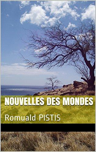 Nouvelles des Mondes: Romuald PISTIS