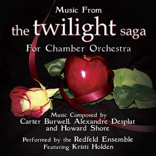 Music from the Twilight Saga for Chamber Orchestra Composed by Carter Burwell, Alexandre Desplat and Howard Shore - Music Twilight