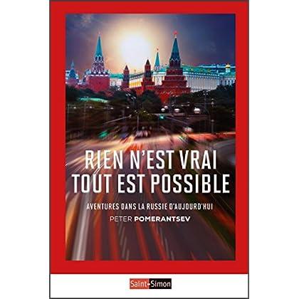Rien n'est vrai tout est possible: Aventures dans la Russie d'aujourd'hui