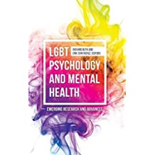 Lgbt Psychology and Mental Health: Emerging Research and Advances (Practical and Applied Psychology)