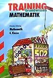 Training Grundwissen Mathematik - 4.KL - Christine Brüning