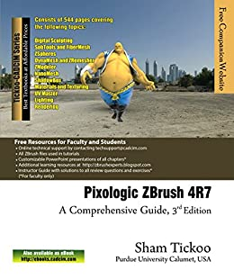 Pixologic ZBrush 4R7: A Comprehensive Guide eBook: Prof  Sham Tickoo