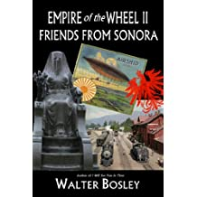 Empire of the Wheel II:Friends From Sonora (English Edition)