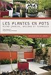 Les plantes en pots : Micro-jardins,...