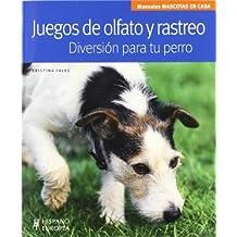 Juegos de olfato y rastreo : diversión para tu perro (Mascotas en casa)