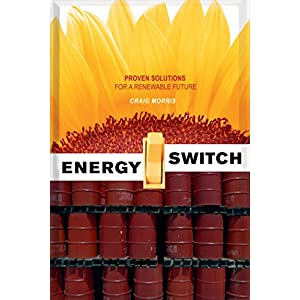 Energy Switch: Proven Solutions for a Renewable Future