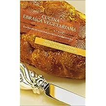 Cucina Ebraica e Mediorientale Vegetariana