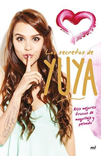Los secretos de Yuya (Fuera de Colección) por Yuya