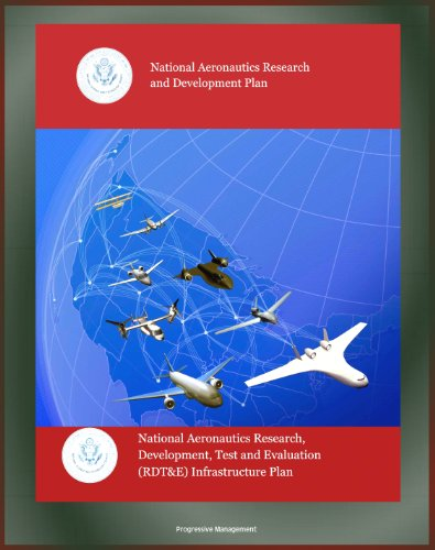 National Aeronautics Research and Development Plan and Development, Test and Evaluation (RDT&E) Infrastructure Plan - Air Traffic, Unmanned Aircraft Systems ... Hypersonic Flight, Safety (English Edition)