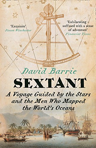 Sextant: A Voyage Guided by the Stars and the Men Who Mapped the World's Oceans por David Barrie