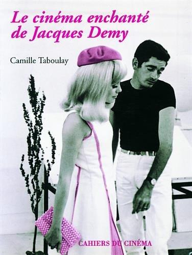 Le Cinéma enchanté de Jacques Demy