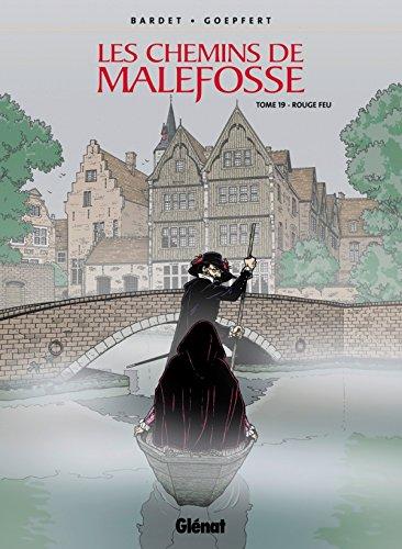 Les chemins de Malefosse, Tome 19 : Rouge Feu par Daniel Bardet