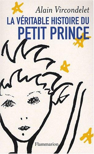 La vritable histoire du Petit Prince