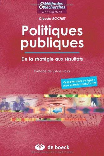 Politiques publiques, de la stratégie aux résultats par Claude Rochet