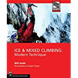 Ice & Mixed Climbing: Modern Technique (Mountaineers Outdoor Expert)