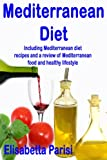 Image de Mediterranean Diet: Including Mediterranean diet recipes and a review of Mediterranean food and healthy lifestyle (English Edition)