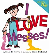 Just Being Me #3: I LOVE Messes! by Robie Harris (2005-11-02)